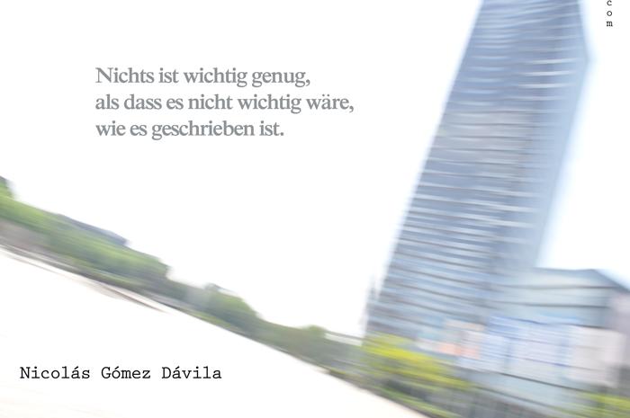 """Das """"Wie"""" bestimmt das """"Was"""" -  Nicolás Gómez Dávila. Foto: (c) Valeat"""
